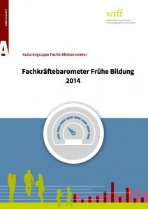 Fachkraeftebarometer_Fruehe_Bildung_2014_final